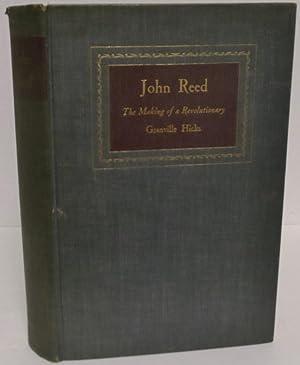 John Reed the making of a revolutionary: Stuart, Granville Hicks