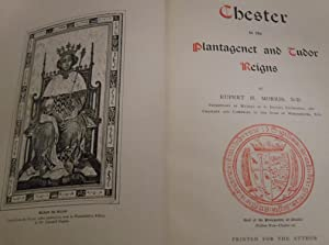 Chester in the Plantagenet and Tudor Reigns: D.D., Rupert H. Morris