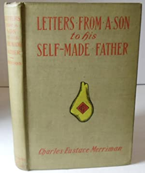 Letters from a Self-Made Merchant to His: Merriman, George Horace