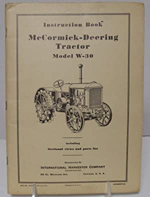 Instruction Book McCormick-Deering Tractor Model W-30 with factory letter including sectional views...