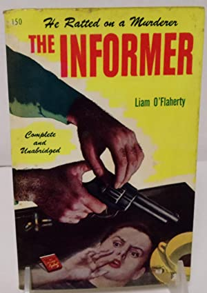 The Informer he ratted on a murderer: O'Flaherty, Liam