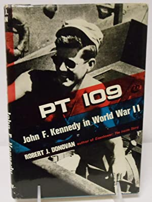 PT 109 John F. Kennedy in World: Donovan, Robert J.