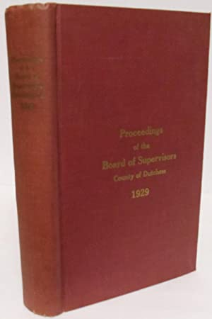 Proceedings of the Board of Supervisors Dutchess County NY 1929: Edward S. Foster, Chairman