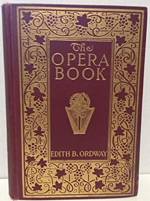 The Opera Book revised and enlarged: Ordway, Edith B.