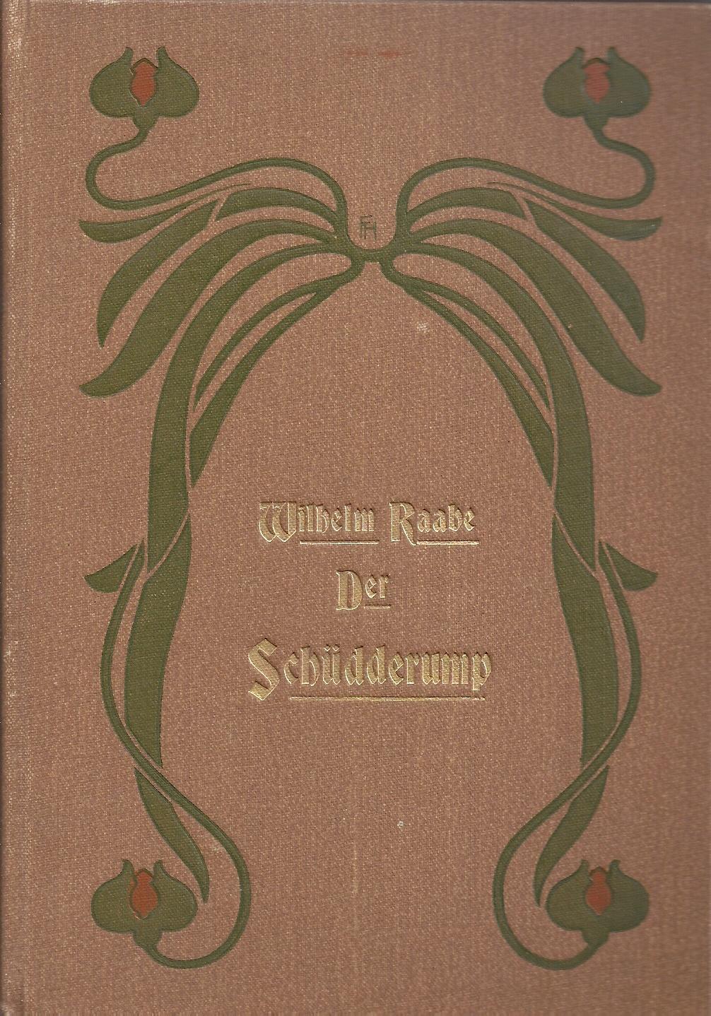 Der Schüdderump; Vierte Auflage 1903: Raabe,Wilhelm (pseu Jakob