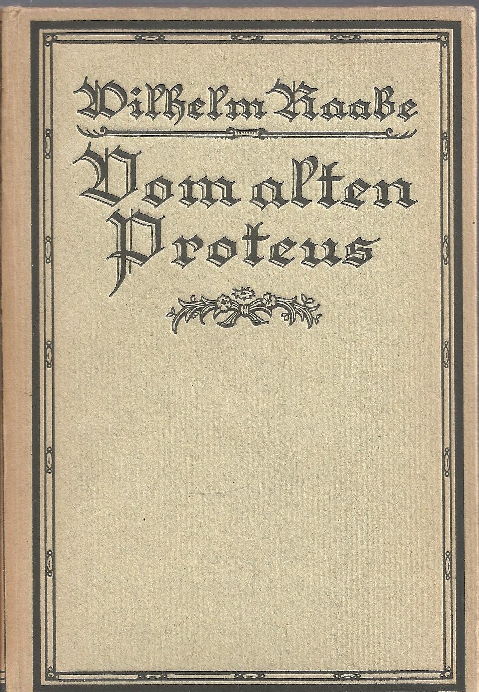 Vom alten Proteus - Eine Hochsommergeschichte; 3.: Raabe,Wilhelm (pseu Jakob
