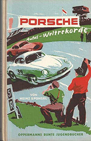 Porsche - Autos - Weltrekorde; Mit Illustrationen: Sponsel,Heinz