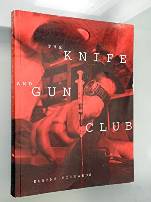 The Knife and Gun Club: Eugene Richards