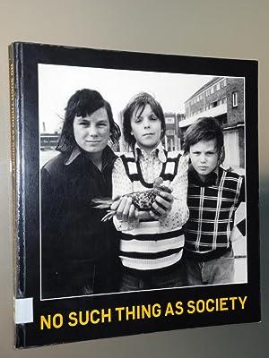No Such Thing As Society : Photography: Mellor, David Alan