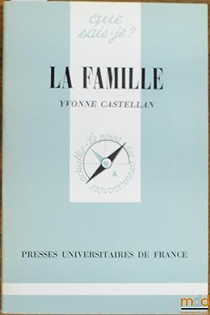 LA FAMILLE, 2èmeéd., coll. Que sais-je?: CASTELLAN (Yvonne)