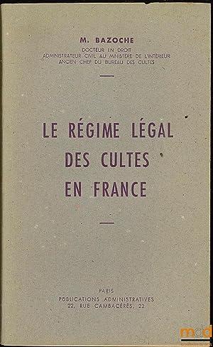 LE RÉGIME LÉGAL DES CULTES EN FRANCE: BAZOCHE (M.)