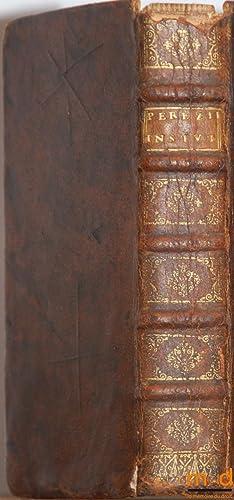 INSTITUTIONES IMPERIALES EROTEMATIBUS DISTINCTÆ. Atque ex ipsis: PEREZII (Antonii) [PEREZ