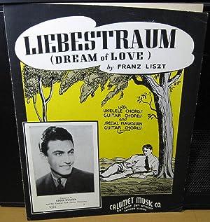 Liebestraum, (Dream of Love): Liszt, Franz