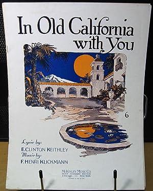 In Old California with You: Keithley, E. Clinton & Klickmann, F. Henri