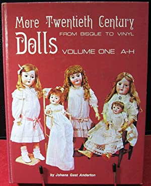 More Twentieth-Century Dolls From Bisque to Vinyl A-H