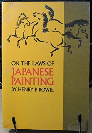 On the Laws of Japanese Painting: Bowie, H.P.