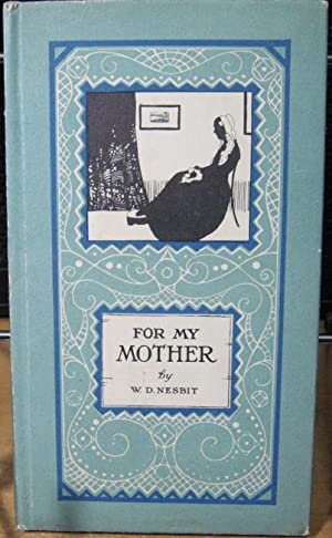 For My Mother: Nesbit, W. D.