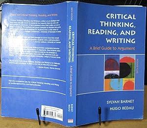 Critical Thinking, Reading, and Writing: A Brief: Barnet, Sylvan;Badau, Hugo