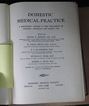 Domestic Medical Practice, A Household Adviser in the Treatment of Diseases Arranged for Family Use...