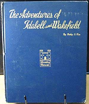 The Adventured of Idabell and Wakefield: Fix, Betty S.