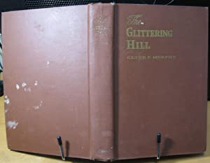 The Glittering Hill: Murphy, Clyde F.