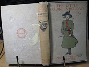The Little Colonel's Holidays: Johnston, Annie Fellows
