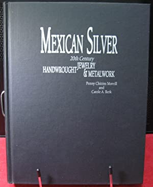 Mexican Silver : Twentieth Century Handwrought Jewelry and Metalwork