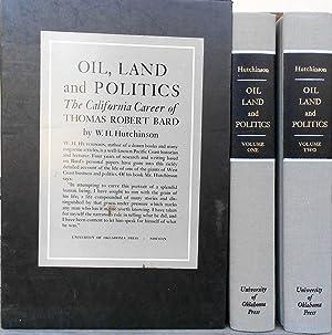 Oil, Land and Politics. The California Career of Thomas Robert Bard: BARD, Thomas Robert] . ...