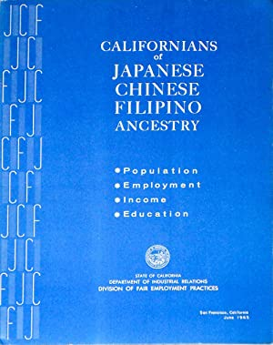 Californians of Japanese, Chinese, Filipino Ancestry. Population. Employment. Income. Education: ...