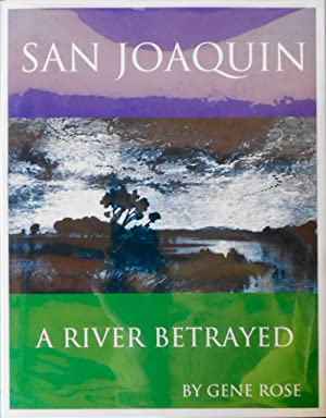 San Joaquin. A River Betrayed: ROSE, Gene