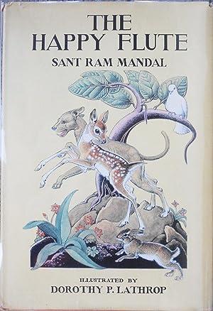 The Happy Flute. Sant Ram Mandal: LATHROP, Dorothy P