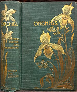 Orchids: Their Culture and Management: WATSON, W and CHAPMAN, H. J