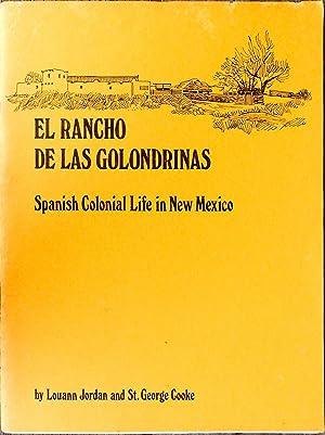 El Rancho de las Golondrinas. Spanish Colonial: JORDAN, Louann and