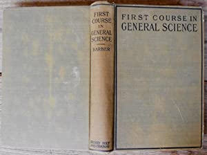 First Course in General Science: BARBER, Frederic Delos, et al