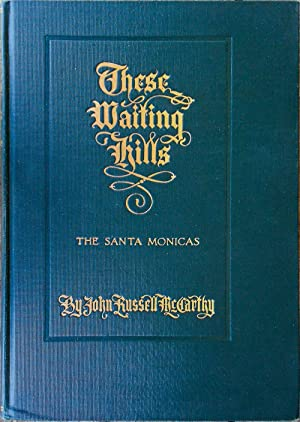 These Waiting Hills. The Santa Monicas: MCCARTHY, John Russell