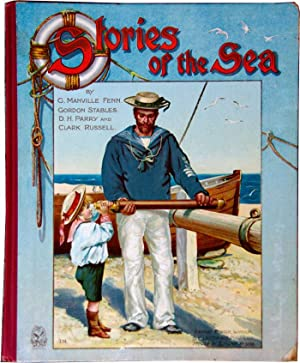 Stories of the Sea: FENN, G. Manville and RUSSELL, W. Clark et al
