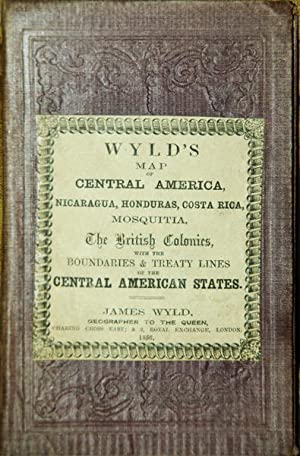 Wyld's Map of Central America, Nicaragua, Honduras,: WYLD, James