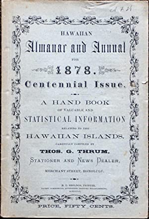 Hawaiian Almanac and Annual for 1878. Centennial Issue. A Hand Book of Valuable and Statistical ...