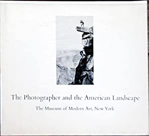 The Photographer and the American Landscape: PHOTOGRAPHY],