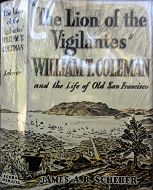 "The Lion of the Vigilantes."" William T.: SCHERER, James A."