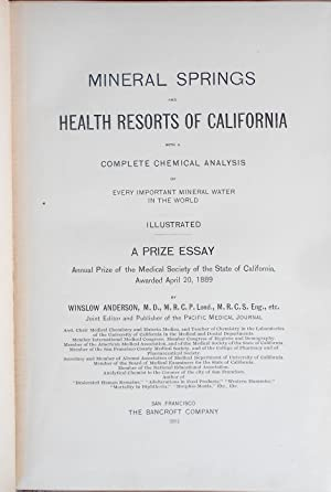 Mineral Springs and Health Resorts of California with a Complete Chemical Analysis of Every ...