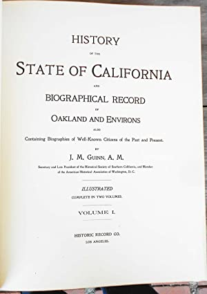 History of the State of California and Biographical Record of Oakland and Environs Also Containing ...