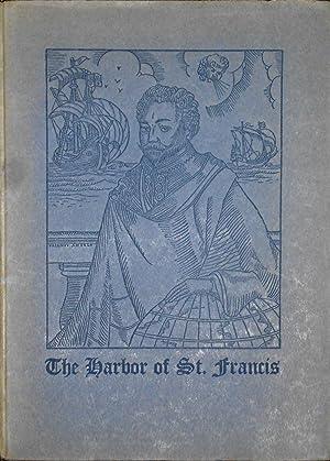 The Harbor of St. Francis. Francis Drake: ROBERTSON, J. W