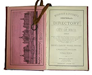 Morrison & Fourmy's General Directory of the City of Waco, 1888-89 Containing the Present ...