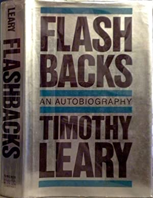 Flashbacks. An Autobiography: LEARY, Timothy