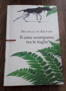 Il Cane Scomparso Tra Le Foglie - Michelle De Kretser