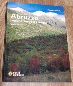Abruzzo Regione Verde D'europa Parchi Naturali: Giannella Vittorio
