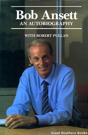 Bob Ansett, An Autobiography: Ansett, Bob; Pullan,