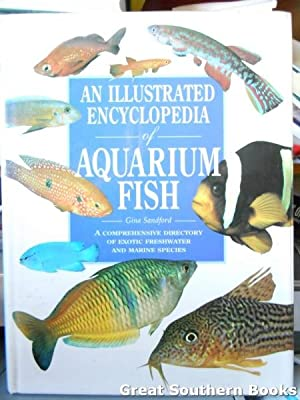 An Illustrated Encyclopedia of Aquarium Fish: A: Sandford, Gina