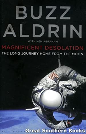 Magnificent Desolation : The Long Journey Home from the Moon
